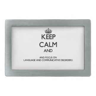 Keep calm and focus on Language And Communicative Belt Buckles