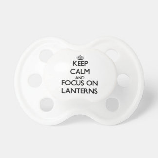 Keep Calm and focus on Lanterns Pacifier