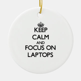Keep Calm and focus on Laptops Christmas Ornaments