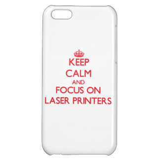Keep Calm and focus on Laser Printers iPhone 5C Case