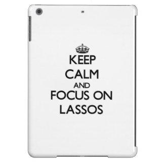 Keep Calm and focus on Lassos iPad Air Covers