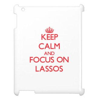 Keep Calm and focus on Lassos iPad Case