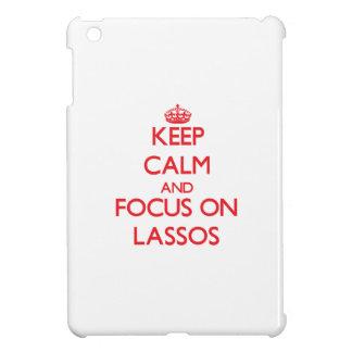 Keep Calm and focus on Lassos iPad Mini Cases