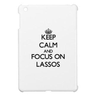 Keep Calm and focus on Lassos iPad Mini Cover