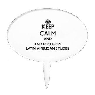 Keep calm and focus on Latin American Studies Cake Pick