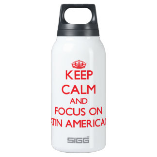 Keep Calm and focus on Latin Americans 10 Oz Insulated SIGG Thermos Water Bottle
