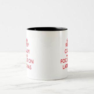 Keep Calm and focus on Latinas Coffee Mug