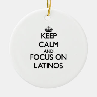 Keep Calm and focus on Latinos Christmas Ornaments