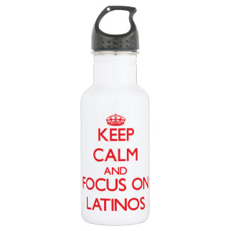 Keep Calm and focus on Latinos 18oz Water Bottle