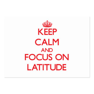 Keep Calm and focus on Latitude Business Cards