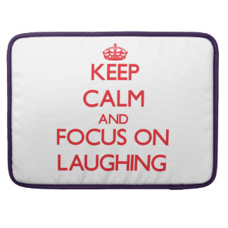 Keep Calm and focus on Laughing Sleeve For MacBooks