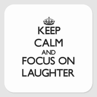 Keep Calm and focus on Laughter Stickers