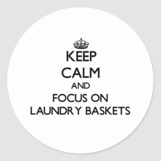 Keep Calm and focus on Laundry Baskets Sticker