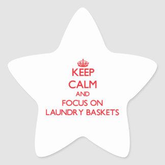 Keep Calm and focus on Laundry Baskets Star Stickers