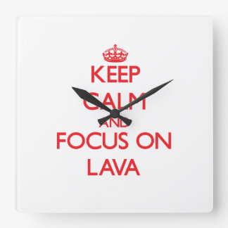 Keep Calm and focus on Lava Square Wallclock