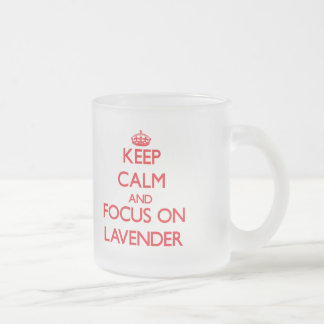 Keep Calm and focus on Lavender Coffee Mugs