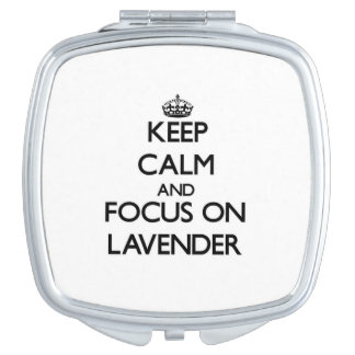 Keep Calm and focus on Lavender Mirrors For Makeup