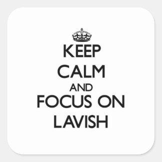 Keep Calm and focus on Lavish Stickers