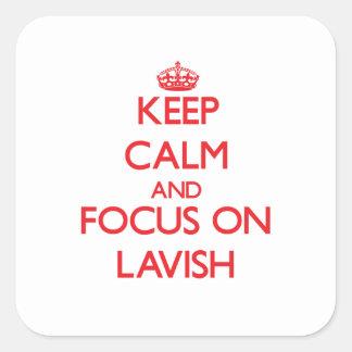 Keep Calm and focus on Lavish Sticker