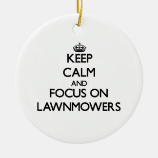 Keep Calm and focus on Lawnmowers Christmas Tree Ornaments