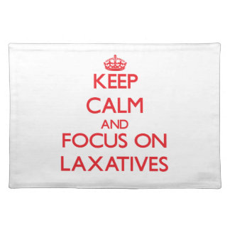 Keep Calm and focus on Laxatives Place Mats