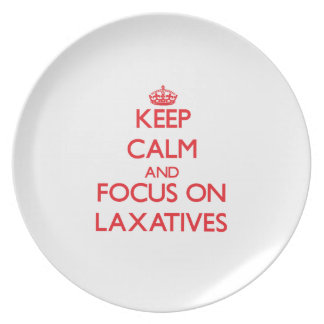 Keep Calm and focus on Laxatives Plate