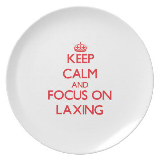 Keep Calm and focus on Laxing Party Plate