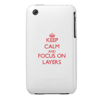 Keep Calm and focus on Layers iPhone 3 Covers