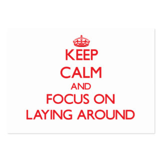 Keep Calm and focus on Laying Around Large Business Cards (Pack Of 100)