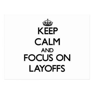 Keep Calm and focus on Layoffs Postcard