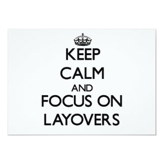 Keep Calm and focus on Layovers Personalized Invite