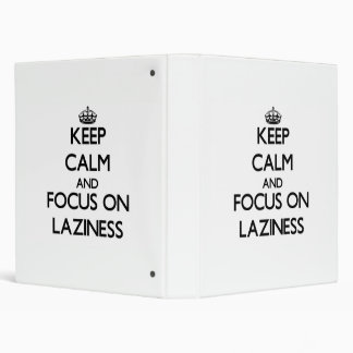 Keep Calm and focus on Laziness Binder