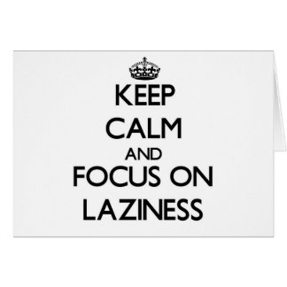 Keep Calm and focus on Laziness Card