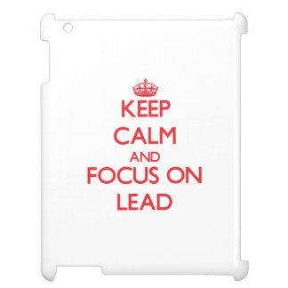 Keep Calm and focus on Lead iPad Case