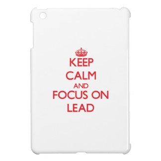 Keep Calm and focus on Lead iPad Mini Case