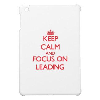 Keep Calm and focus on Leading iPad Mini Cover