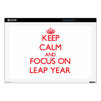 """Keep Calm and focus on Leap Year 17"""" Laptop Skins"""