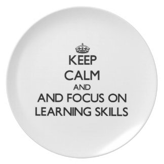 Keep calm and focus on Learning Skills Plate
