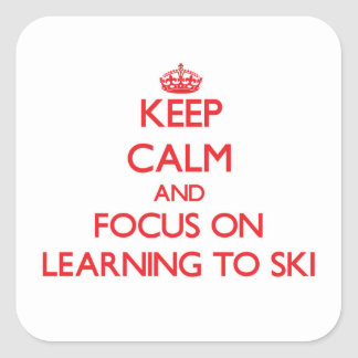 Keep Calm and focus on Learning To Ski Square Sticker