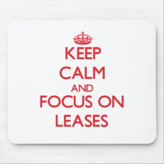 Keep Calm and focus on Leases Mousepads