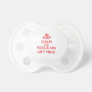 Keep Calm and focus on Left Field Baby Pacifiers