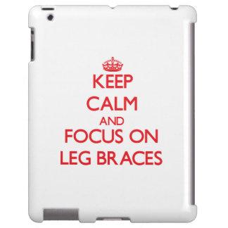 Keep Calm and focus on Leg Braces