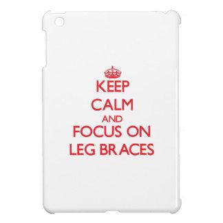 Keep Calm and focus on Leg Braces Cover For The iPad Mini