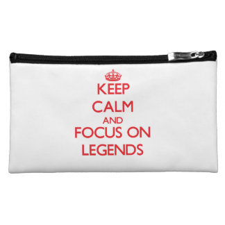 Keep Calm and focus on Legends Cosmetics Bags