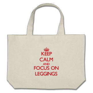 Keep Calm and focus on Leggings Tote Bags