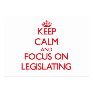 Keep Calm and focus on Legislating Business Card Template