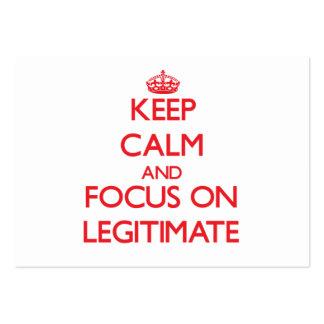 Keep Calm and focus on Legitimate Business Card