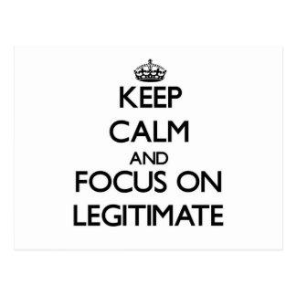 Keep Calm and focus on Legitimate Postcard