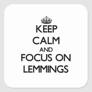Keep calm and focus on Lemmings Square Sticker