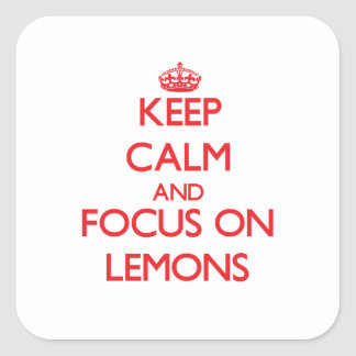 Keep Calm and focus on Lemons Square Sticker